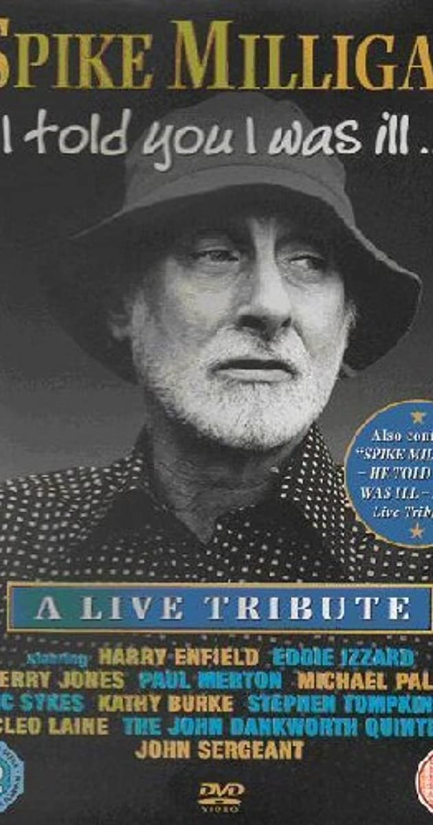 Spike Milligan I Told You I Was Ill A Live Tribute Tv Movie 2002 Imdb