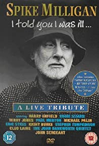 Primary photo for Spike Milligan: I Told You I Was Ill... - A Live Tribute