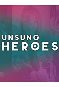 Primary photo for Unsung Heroes