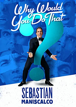 Where to stream Sebastian Maniscalco: Why Would You Do That?