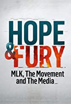 Hope & Fury: MLK, the Movement and the Media