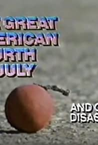Primary photo for The Great American Fourth of July and Other Disasters