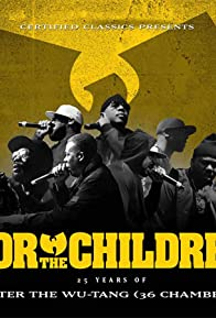 Primary photo for For the Children: 25 Years of Enter the Wu-Tang (36 Chambers)