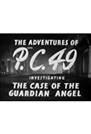 The Adventures of P.C. 49: Investigating the Case of the Guardian Angel Poster
