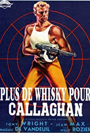 Plus de whisky pour Callaghan! Poster