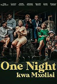 Linda Mtoba, Sisanda Henna, Motlatsi Mafatshe, and Fulu Mugovhani in One Night kwa Mxolisi (2021)