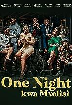One Night kwa Mxolisi