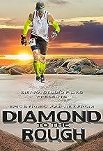 Diamond to the Rough