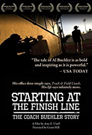 Starting at the Finish Line: The Coach Buehler Story Poster