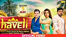 Haveli: Ruchika Jangid ft. Vickky Kajla & Kriti Verma (2019 Video)