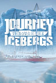 Primary photo for Journey Through the Icebergs