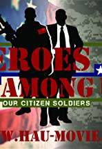 Heroes Among Us - Our Citizen Soldiers