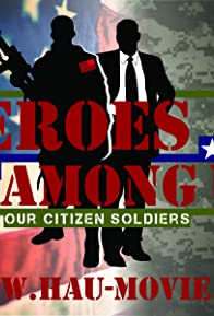 Primary photo for Heroes Among Us - Our Citizen Soldiers