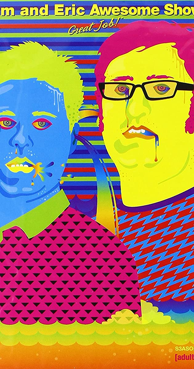 Tim And Eric Awesome Show Great Job Tv Series 20072017 Full