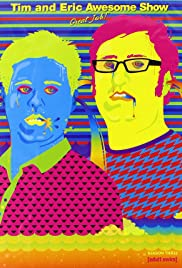 Tim and Eric Awesome Show, Great Job! Poster