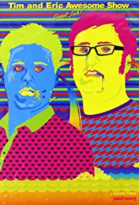 Primary photo for Tim and Eric Awesome Show, Great Job!