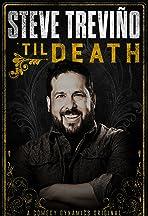 Steve Treviño: 'Til Death