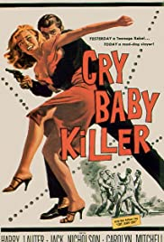 The Cry Baby Killer(1958) Poster - Movie Forum, Cast, Reviews