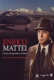 Enrico Mattei: The Man who Looked to the Future Poster