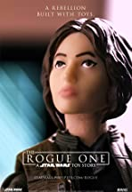 Rogue One: A Star Wars Toy Story