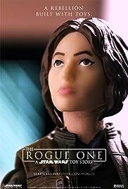 Rogue One A Star Wars Toy Story 2016 Imdb