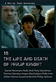 Primary photo for 15: The Life and Death of Philip Knight