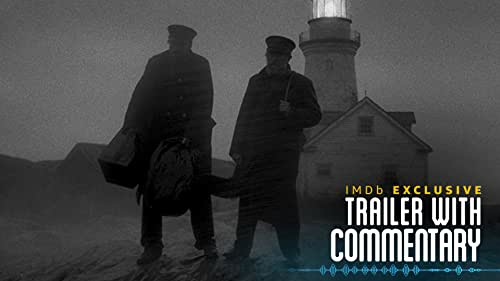 'The Lighthouse' Trailer With Directors' Commentary