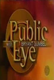Public Eye with Bryant Gumbel Poster
