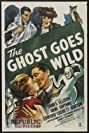 The Ghost Goes Wild (1947) Poster
