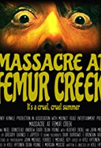 Massacre at Femur Creek