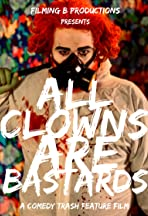 All Clowns are Bastards