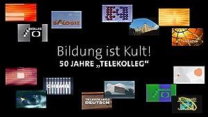 Bildung ist Kult - 50 Jahre Telekolleg