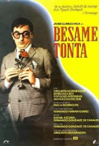 Primary photo for Bésame, tonta