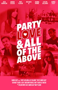 Mega movie downloads free Party, Love, and All of the Above [WQHD]