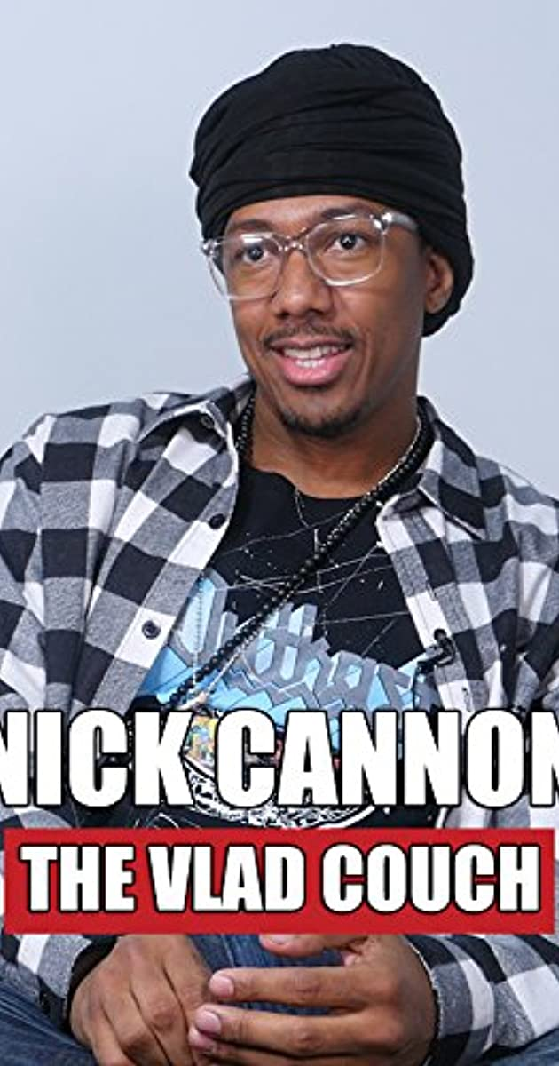 Nick Cannon The Vlad Couch 2017 Imdb