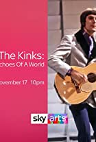 The Kinks: Echoes of a World - The Story of the Kinks Are the Village Green Preservation Society