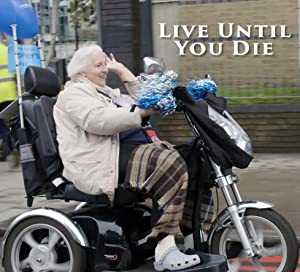Live Until You Die