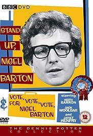 Vote, Vote, Vote for Nigel Barton Poster