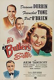 Deanna Durbin, Pat O'Brien, Akim Tamiroff, and Franchot Tone in His Butler's Sister (1943)