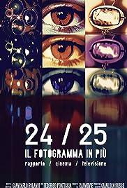 24/25 Il fotogramma in più