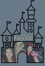 Stuck in a Fairy Tale (2016)
