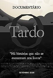 O Tardo Poster
