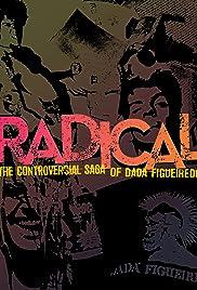 Radical: The Controversial Saga of Dadá Figueiredo (2013) Radical - A Controversa Saga de Dadá Figueiredo 720p