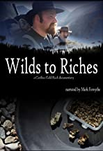 Wilds to Riches