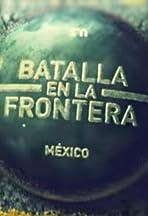 Batalla en la Frontera