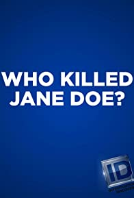 Primary photo for Who Killed Jane Doe?