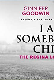 I Am Somebody's Child: The Regina Louise Story(2019) Poster - Movie Forum, Cast, Reviews