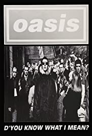 Oasis: D'You Know What I Mean? Poster