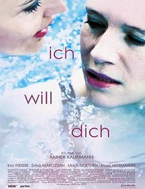 Ich will dich (2014)