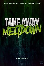 Take Away Meltdown Poster